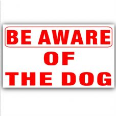 1 x Be Aware of the Dog Security Adhesive Vinyl Sticker- Home,Business,Property Warning Sign